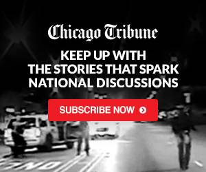 Subscribe to the Chicago Tribune